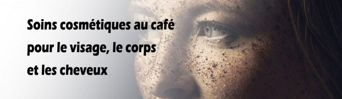 Soins cosmétiques au café pour le visage, le corps et les cheveux