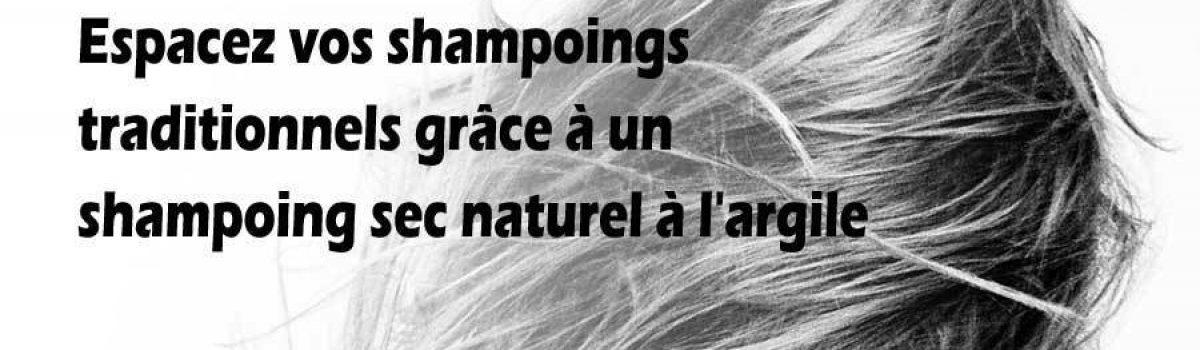 Espacez vos shampoings traditionnels grâce à unshampoing sec naturel àl'argile