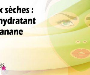 Masque banane, soin hydratant pour les peaux sèches