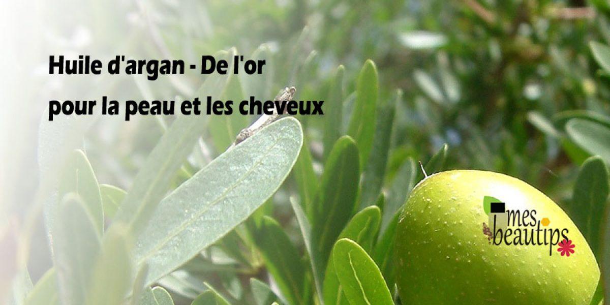 L'huile d'argan pour les soins de votre peau et de vos cheveux