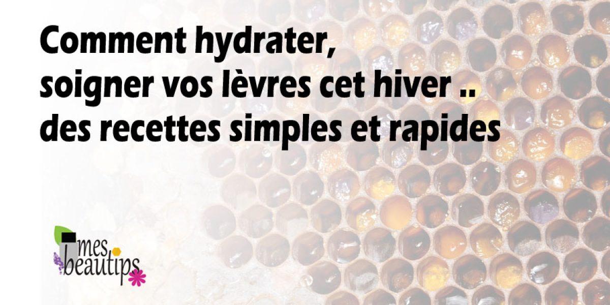 Comment hydrater vos lèvres cet hiver ?