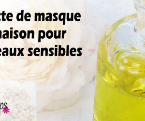 Masque fait maison pour le soin des peaux sensibles