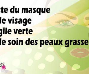 Masque à l'argile verte maison pour le soin des peaux grasses