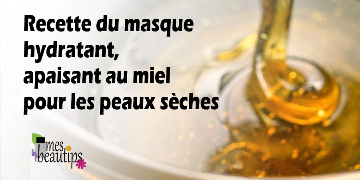 Masque Visage Maison au Miel pour les Peaux Sèches  Mes-Beautips